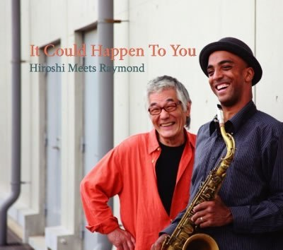 It Could Happen To You / Hiroshi Meets Raymond