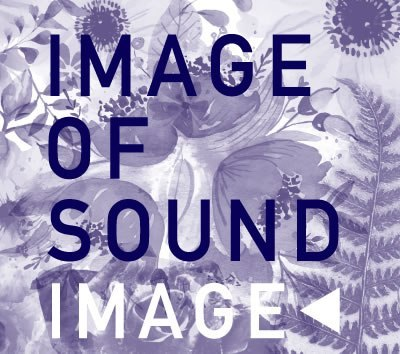 IMAGE OF SOUND / IMAGE